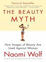 22 Books Every Woman Should Read according to the staffers of the HuffPost.  The Beauty Myth~Naomi Wolf