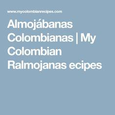 Almojábanas Colombianas | My Colombian Ralmojanas ecipes