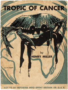 First Edition of Henry Miller's Tropic of Cancer, 1934.
