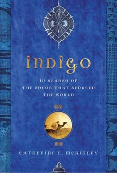 I'm reading this now and it is an amazing story.  I'm ready to drop everything and go in search of true Indigo, which has always been my favorite color.  What marvelous cultural stories.