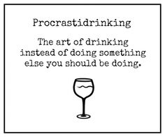 it's okay to be procrastidrinking!