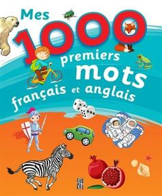 Mes 1000 premiers mots français et anglais - CHANTAL SILVERI