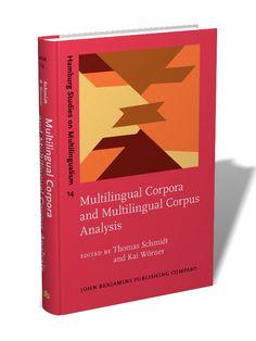 Multilingual corpora and multilingual corpus analysis / edited by Thomas Schmidt, Kai Wörner - Amsterdam ; Philadelphia : John Benjamins, cop. 2012