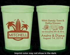 Sandy Toes, and Salty Kisses, We became Mr and Mrs, Wedding Favor Nite Glow Cups, Beach Wedding, Tropical, Glow in the Dark (519)