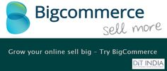 Grow your online sell big – Try #BigCommerce