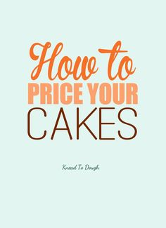 A quick and easy guide for how to price your cakes - we talk through several strategies suggested by real cake businesses so you can find the best cake pricing method for you to grow your dream baking business! Sort out your pricing and become profitable now on Knead to Dough!