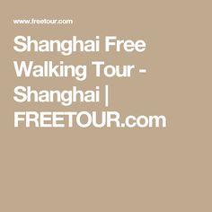 Shanghai Free Walking Tour - Shanghai   FREETOUR.com