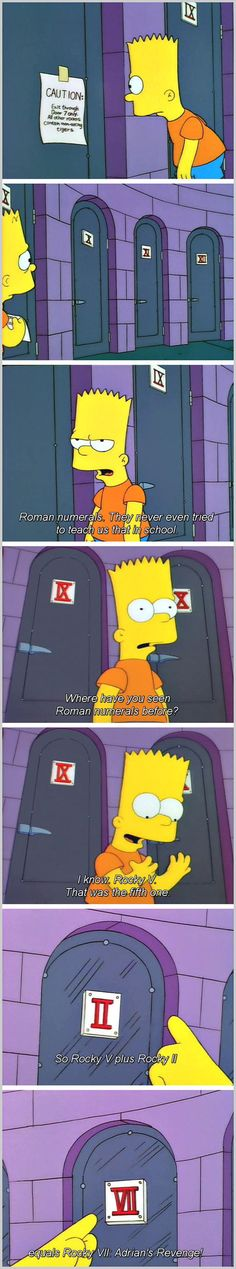 Funny pictures about Bart Simpson And Roman Numerals. Oh, and cool pics about Bart Simpson And Roman Numerals. Also, Bart Simpson And Roman Numerals photos. Funny Relatable Memes, Funny Jokes, Hilarious, Funny Cartoons, Funny Comics, Funny Cute, The Funny, Daily Funny, Stupid Funny