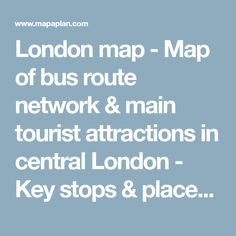 map bus route network main tourist attractions central london key stops places visits london top tourist attractions map london pinterest travel uk