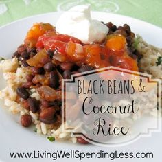 Spicy Black Beans & Coconut Rice. Beans have a bite to them, but are otherwise fairly bland; LOVED the rice, though. I used half the amount of coconut because I used powdered instead of flaked