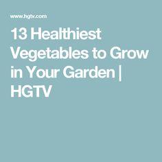 13 Healthiest Vegetables to Grow in Your Garden | HGTV