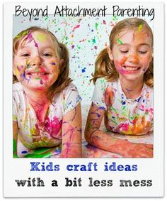 8 Brilliant Ideas for Art & Crafts for Kids (That Are Worth The Mess) - Beyond Attachment Parenting : Beyond Attachment Parenting