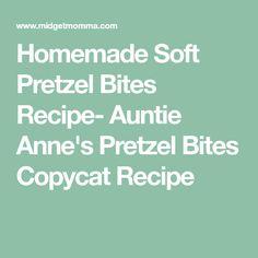 Homemade Soft Pretzel Bites Recipe- Auntie Anne's Pretzel Bites Copycat Recipe