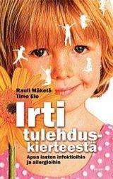 Irti tulehduskierteestä - apua lasten infektioihin ja allergioihin
