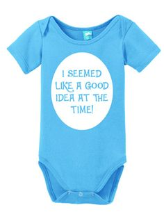 I seemed Like a Good Idea at The Time! Onesie Funny Bodysuit Baby Romper