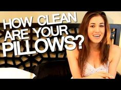 Clean Your Pillows!