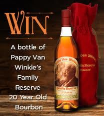 Win the most sought after bourbon in the world, Pappy Van Winkle's 20 Year Old Family Reserve Bourbon. (Click for more)