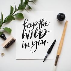 Keep the WILD in you - lettering by Jenny Highsmith