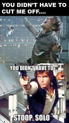 why did this make me laugh? Star Wars Puns, Star Wars Facts, Star Wars Humor, Han And Leia, Star War 3, The Force Is Strong, Belly Laughs, Bad Feeling, I Laughed