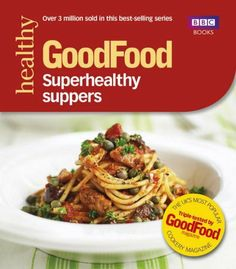 Full of groundbreaking recipes for healthy and long term weight good food superhealthy suppers good food 101 by anonymous http forumfinder Choice Image