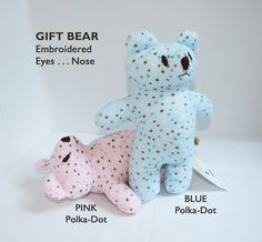 PINK POLKA DOT Gift Bear . . . $25 . . . by SEWING the ABCs.  Great Gift for a Baby Shower or Newborn . . . And the Child in anyone.  Machine Washable with Embroidered Eyes and Nose for Safety. PIN IT to FIND IT!