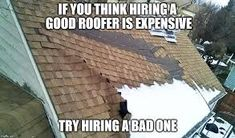48 Best Roofing Memes Images Memes Roof Quotes Roof