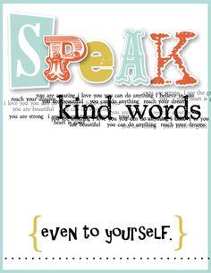 Speak_Kind_Words.jpg 348×450 pixels