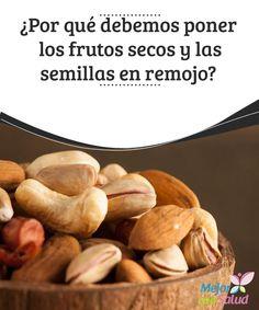 ¿Por qué debemos poner los #frutos secos y las #semillas en remojo?  Aunque ya nos aportan beneficios si los consumimos directamente, al remojarlos durante un tiempo se #potenciarán las propiedades tanto de las #semillas como de los frutos secos #HábitosSaludables