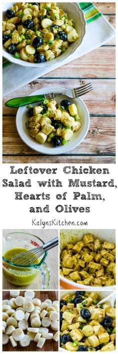 Whenever you have some leftover grilled or rotisserie, turn it into this yummy Leftover Chicken Salad with Mustard, Hearts of Palm, and Olives.  Or cook chicken breasts just for this salad and make it for a healthy option to serve at a  summer holiday party! #LowCarb #Paleo #GlutenFree [from KalynsKitchen.com]
