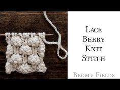 Learn how to knit the Lace Berry Knit Stitch in this row by row Video Tutorial. Rib Stitch Knitting, Knitting Stiches, Arm Knitting, Crochet Stitches, Dishcloth Knitting Patterns, Crochet Amigurumi Free Patterns, Knit Dishcloth, How To Purl Knit, Lace Patterns