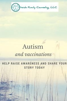 Autism and vaccinations: The myth of contracting autism. Help raise awareness and share your story!