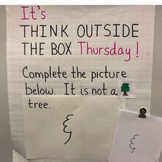 Each Think Outside the Box Thursday drawing could be kept. The teacher can then create and give every child a collection of their drawings in a bound book, to remind the child that they are creative, even when it is hard to be.