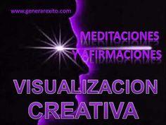 3.MEDITACIONES GUIADAS Y AFIRMACIONES de la Visualización Creativa. - YouTube
