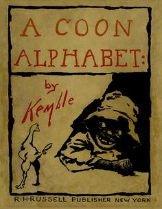 Collectors Items | Historic Must Haves | Racist, Racism, history, books, odd, strange, Black Americana, African American, Negro, Racial, Slurs, a coon alphabet by ew kemble