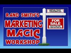 RAND SMITH'S MARKETING MAGIC WORKSHOP PRESENTS: GUARANTEED LISTING LEADS...