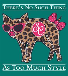 b57e3c16e51 Southern Couture Preppy Leopard Pig Too Much Style Bow Bright Girlie  T-Shirt Cute Backgrounds