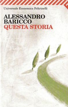 Questa storia by Alessandro Baricco (Italian author and setting) Recommended!