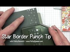 Video Tutorial: Tip for using the Star Border Punch - Patty's Stamping Spot
