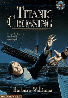 Titanic Crossing by Barbara Williams - my 9 year old had already seen the movie so she especially loved this book! Titanic Deaths, Rms Titanic, Titanic Movie, Book Club Books, Book Lists, Used Books, Books To Read, Historical Fiction Books, Ya Novels