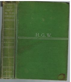 You Can't Be Too Careful by H.G. Wells 1942 1st Ed, Rare Vintage Book!