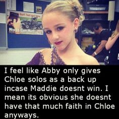 so true. I feel bad for chloe Dance Moms Dancers, Dance Mums, Chloe And Paige, Dance Moms Confessions, Words Can Hurt, Chloe Lukasiak, Dance Quotes, Reality Tv Shows, A Star Is Born