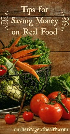 Tips for Saving Money on Real Food | Our Heritage of Health #healthy #realfood #budget