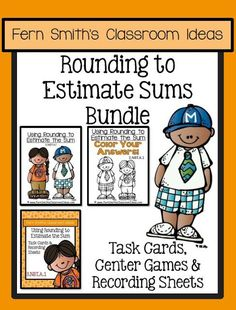 Rounding to Estimate the Sum Task Cards, Color By Numbers and Center Games Bundle. How to Estimate the Sums? Tips and Resources to Teach this Skill. Click here to see this Blog Post. #FernSmithsClassroomIdeas