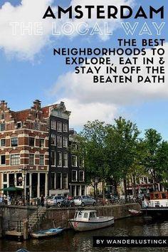 Best Neighborhoods to Stay In, Eat At & Explore in Amsterdam by Wanderlustingk