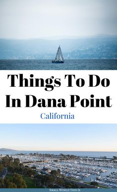 From the scenic harbor to getting an aerial view from high above the ocean, here's the best things to do in Dana Point, California | dana point california #danapoint #california #travel