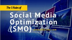 The 5 Rules of Social Media Optimization (SMO)