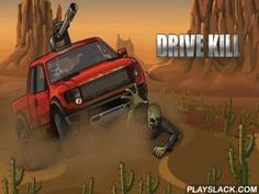 Drive Kill  Android Game - playslack.com , You should go by the automobile and ruin gatherings of living-deads. Your automobile will be not absolutely accustomed. This is the most actual equipment of change which you will be able to supply with gagdet weapons, airplane pedals and other transformations.  The game requires clay happening Player