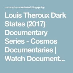 Louis Theroux Dark States (2017) Documentary Series - Cosmos Documentaries | Watch Documentary Films Online