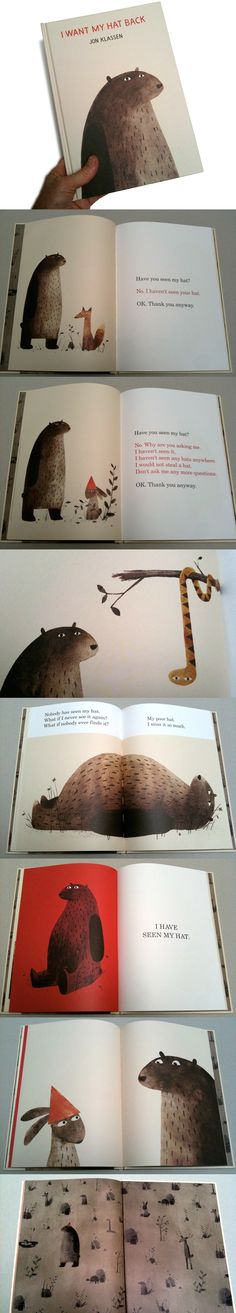 I Want My Hat Back, Jon Klassen It is a deceptively formulaic search the bear takes on to find his hat. So used to the answer 'no', he misses the solution when it's under his nose. The moral of the story—thievery is punishable! :)