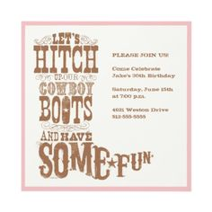 Let's hitch up or cowboy boots and have some fun! Cowboy boot invitation with a pink border Gender: unisex. Bachelorette Invitations, Invitation Wording, Birthday Party Invitations, Birthday Party Themes, Birthday Ideas, Cowboy Party Invitations, 21st Invitations, 13th Birthday, Birthday Cards